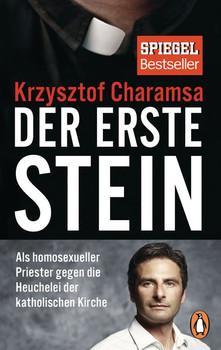 Der erste Stein. Als homosexueller Priester gegen die Heuchelei der katholischen Kirche - Krzysztof Charamsa  [Taschenbuch]