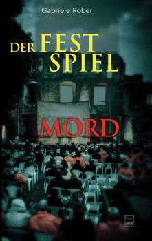 Der Festspiel-Mord - Gabriele Röber