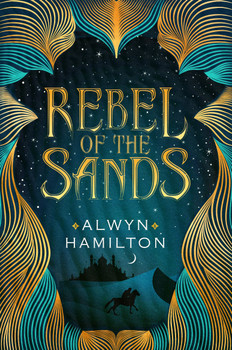 Rebel of the Sands - Alwyn Hamilton [Paperback]