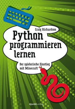 Python programmieren lernen. Der spielerische Einstieg mit Minecraft - Craig Richardson [Taschenbuch]