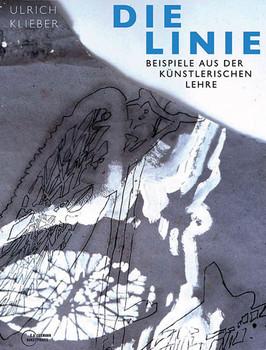 Die Linie: Beispiele aus der künstlerischen Lehre - Ulrich Klieber