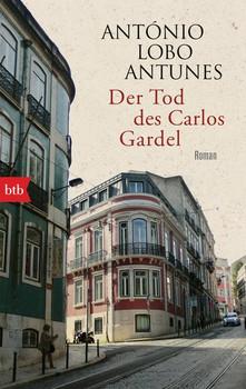 Der Tod des Carlos Gardel. Roman - António Lobo Antunes  [Taschenbuch]