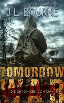 Tomorrow War - Die Chroniken von Max - J. L. Bourne  [Taschenbuch]