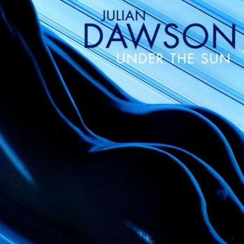Julian Dawson - Under the Sun