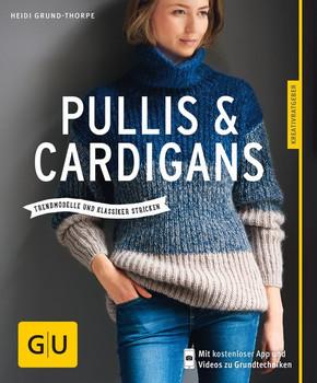 Pullis & Cardigans. Trendmodell und Klassiker stricken - Heidi Grund-Thorpe [Taschenbuch]