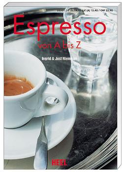 Espresso von A bis Z. Vom kleinen Schwarzen und allem, was dazugehört - Ingrid Niemeier
