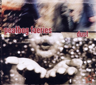 Peatbog Faeries - Dust