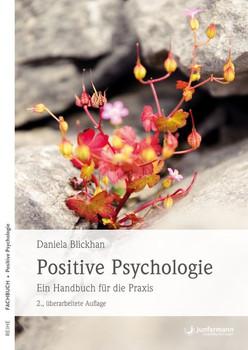 Positive Psychologie. Ein Handbuch für die Praxis - Daniela Blickhan  [Taschenbuch]