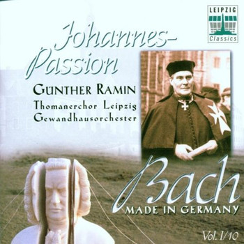 Thomanerchor - Bach - Made in Germany Vol. I / 10 (Johannes-Passion)