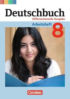 Deutschbuch - Differenzierende Ausgabe: 8. Schuljahr - Arbeitsheft mit Lösungen