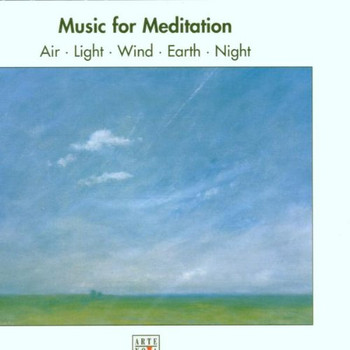 Various - Music For Meditation (Air, Light, Wind, Earth, Night)