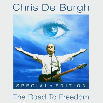 Chris De Burgh - The Road to Freedom - Special Edition