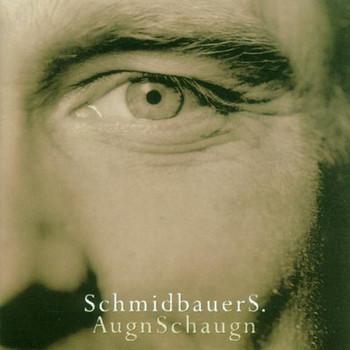 Werner Schmidbauer - Augnschaun
