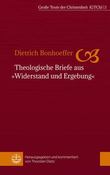 Theologische Briefe aus »Widerstand und Ergebung« - Dietrich Bonhoeffer [Taschenbuch]