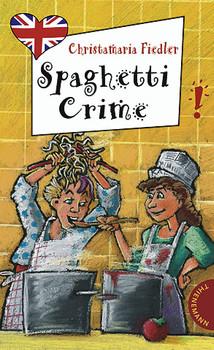 Spaghetti crime, aus der Reihe Freche Mädchen - freches Englisch! - Christamaria Fiedler