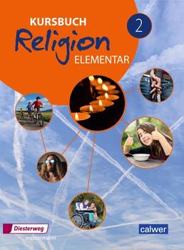 Kursbuch Religion Elementar / Kursbuch Religion Elementar - Ausgabe 2016. Ausgabe 2016 / Schülerband 2 [Taschenbuch]
