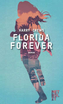 Florida Forever - Crews, Harry
