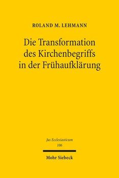 Die Transformation des Kirchenbegriffs in der Frühaufklärung - Roland M. Lehmann  [Gebundene Ausgabe]