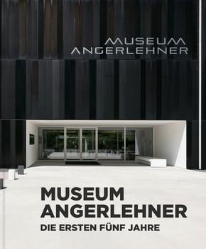 Museum Angerlehner. Die ersten fünf Jahre | 2013-2018 - Gerda Ridler  [Gebundene Ausgabe]