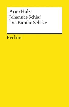 Die Familie Selicke - Arno Holz