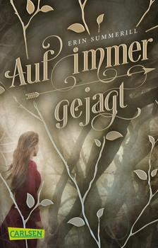 Auf immer gejagt (Königreich der Wälder 1) - Erin Summerill  [Taschenbuch]
