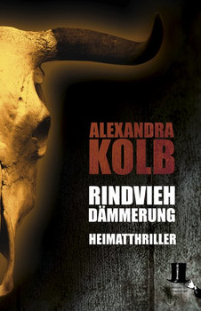 Rindviehdämmerung. Heimatthriller - Alexandra Kolb  [Taschenbuch]