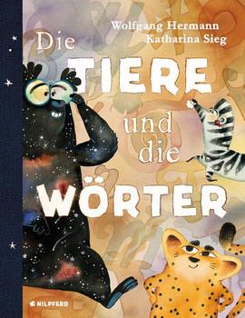 Die Tiere und die Wörter - Wolfgang Hermann  [Gebundene Ausgabe]