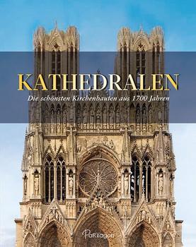 Kathedralen. Die schönsten Kirchenbauten aus 1700 Jahren - Barbara Borngässer  [Gebundene Ausgabe]