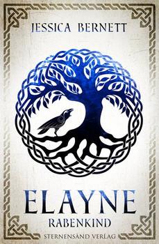 Elayne (Band 1): Rabenkind - Jessica Bernett  [Taschenbuch]