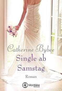 Single ab Samstag - Catherine Bybee  [Taschenbuch]