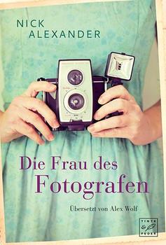 Die Frau des Fotografen - Nick Alexander  [Taschenbuch]
