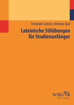 Lateinische Stilübungen für Studienanfänger - Andreas Spal  [Gebundene Ausgabe]
