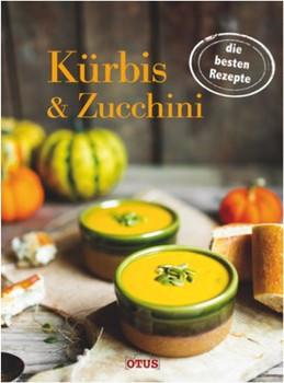 Kürbis & Zucchini. Die besten Rezepte [Gebundene Ausgabe]