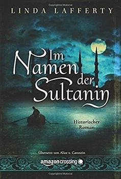Im Namen der Sultanin - Linda Lafferty  [Taschenbuch]