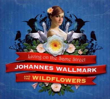 Johannes & the Wildflowers Wallmark - Living on the Same Street