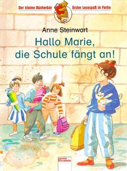 Hallo Marie, die Schule fängt an - Anne Steinwart