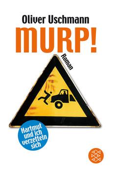 Murp!: Hartmut und ich verzetteln sich - Oliver Uschmann
