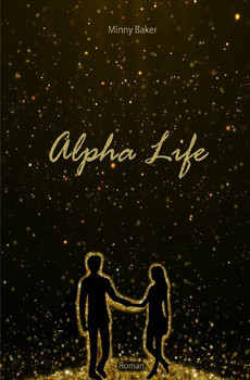 Alpha-Reihe / Alpha Life - Minny Baker  [Taschenbuch]