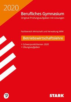STARK Abiturprüfung Berufliches Gymnasium 2020 - Betriebswirtschaftslehre - NRW [Taschenbuch]