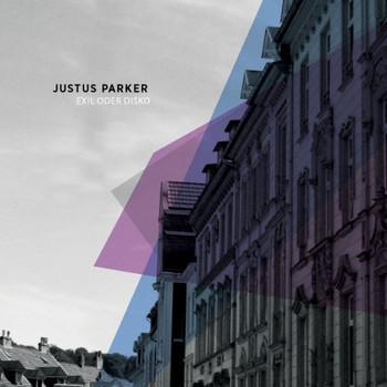 Justus Parker - Exil Oder Disko
