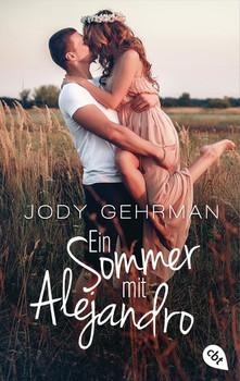 Ein Sommer mit Alejandro - Jody Gehrman  [Taschenbuch]