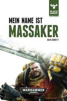 Warhammer 40.000: Die Bestie erwacht 1 - Mein Name ist Massaker - Dan Abnett [Gebundene Ausgabe]
