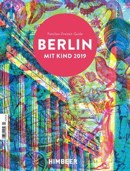 BERLIN MIT KIND 2019. Der Familien-Freizeit-Guide. Mit 1000 Ideen für jedes Alter und Wetter. [Taschenbuch]