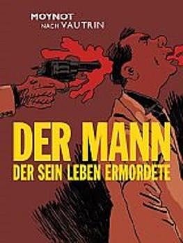 Der Mann der sein Leben ermordete - Moynot, Emmanuel