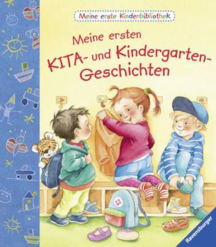 Meine erste Kinderbibliothek: Meine ersten KITA- und Kindergarten-Geschichten - Grimm, Sandra