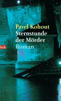 Sternstunde der Mörder. - Pavel Kohout