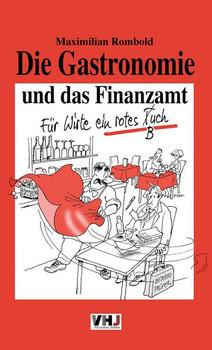 Die Gastronomie und das Finanzamt: Für Wirte ein rotes T(B)uch - Maximilian Rombold  [Gebundene Ausgabe]
