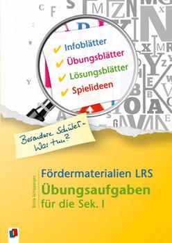 Fördermaterialien LRS: Übungsaufgaben für die Sek. I - Schipperges, Britta