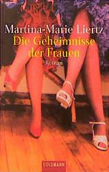 Die Geheimnisse der Frauen - Martina-Marie Liertz