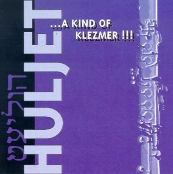 Huljet - A Kind of Klezmer